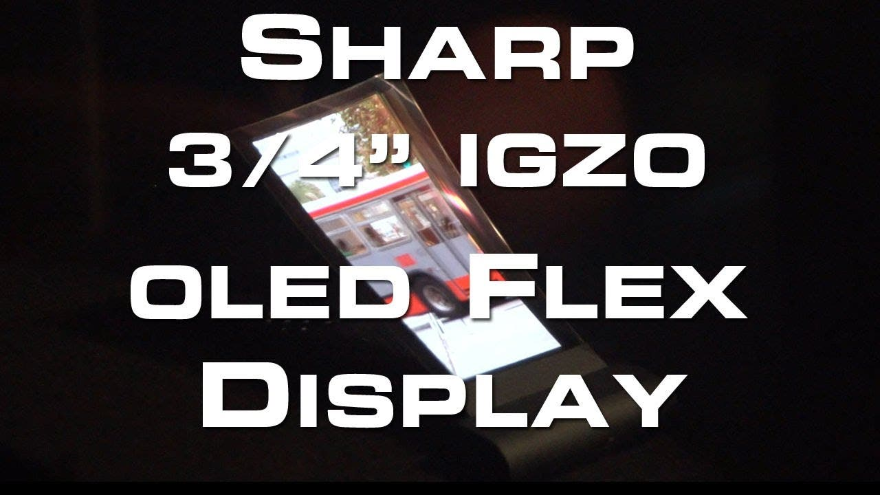 3,4 Sharp IGZO OLED Flexible Display Hands On
