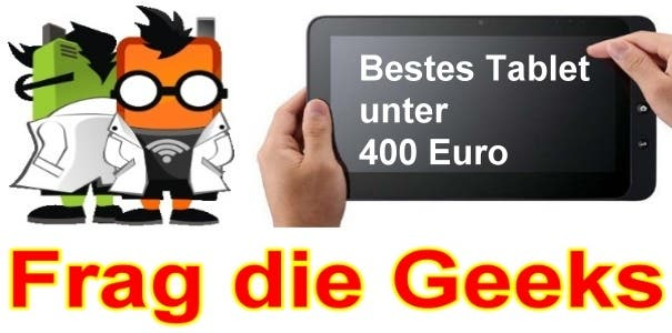 frag die geeks welches ist das beste tablet unter 400 euro. Black Bedroom Furniture Sets. Home Design Ideas