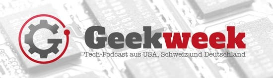 Geek-Week Tech Podcast: LSR, MWC Gadgets, iWatch und Google Smart Glasses
