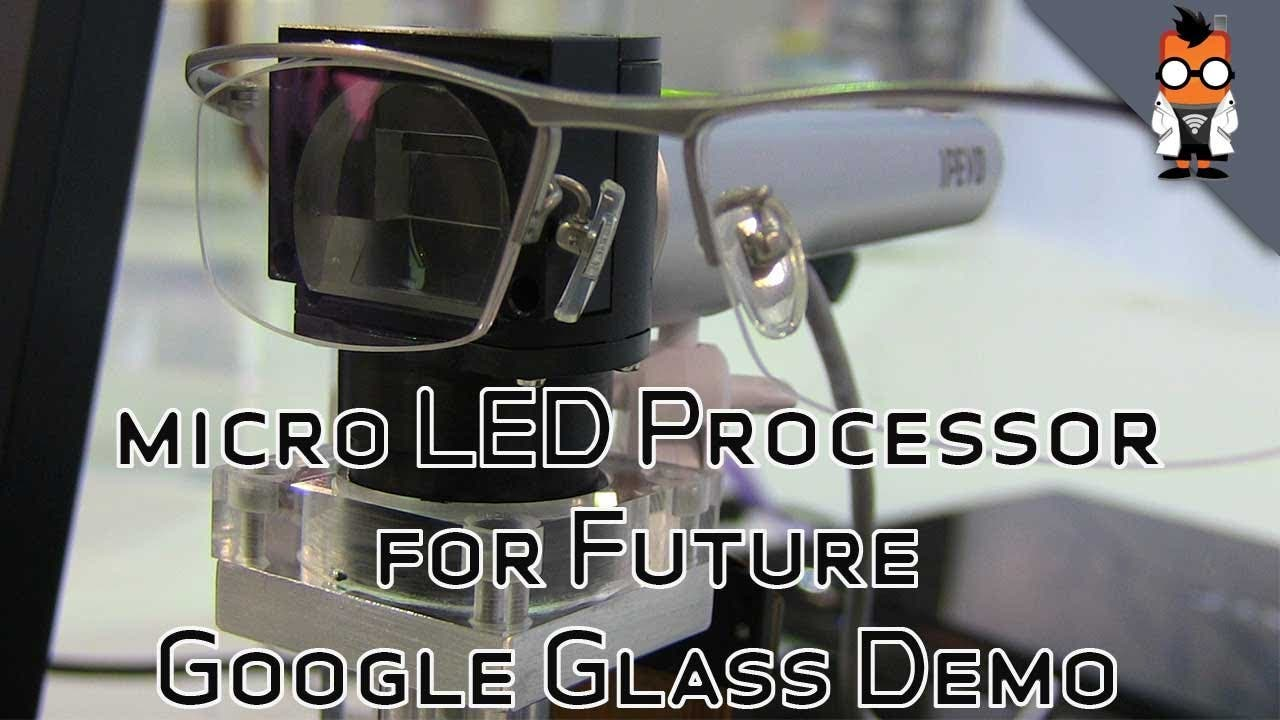 Micro-LED-Display für Google Glass der nächsten Generation im Video demonstriert