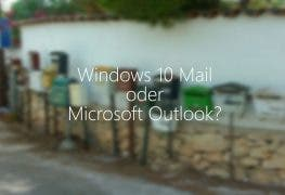 Windows 10 Mail und Kalender versus Outlook – lohnt ein Upgrade?